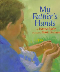 My Father's Hands - Joanne Ryder