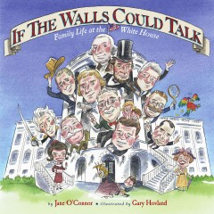 If the Walls Could Talk - Jane O'Connor