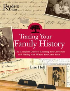 Tracing Your Family History - Lise Hull