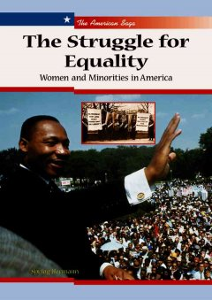 The Struggle for Equality: Women & Minorities in America - Spring Hermann