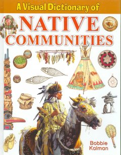 A Visual Dictionary of Native Communities - Bobbie Kalman