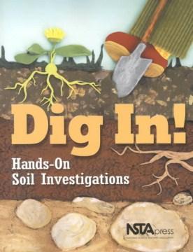 Dig In! Hands-On Soil Investigations