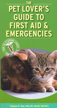 The Pet Lover's Guide to First Aid and Emergencies
