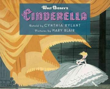 Walt Disney's Cinderella - Cynthia Rylant