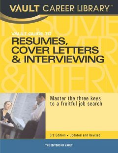Vault Guide to Resumes, Cover Letters & Interviews