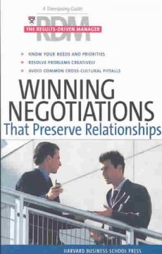 The Results-Driven Manager: Winning Negotiations That Preserve Relationships - Harvard Business School Press