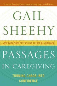 Passages in Caregiving: Turning Chaos into Confidence - Gail Sheehy