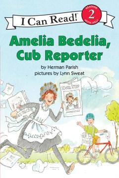 Amelia Bedelia, Cub Reporter - Herman Parish