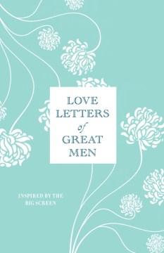 Love Letters of Great Men - Ursula Doyle