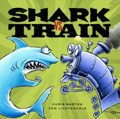 Shark vs. Train - Chris Barton