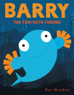 Barry, The Fish with Fingers - Sue Hendra