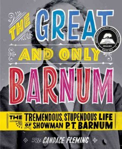 The Great and Only Barnum - Candace Fleming; Ray Fenwick (Illustrator)