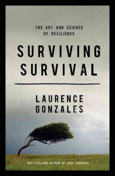 Surviving Survival - Laurence Gonzales