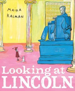Looking at Lincoln - Maira Kalman (Illustrator)