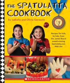 The Spatulatta Cookbook - Isabella and Olivia Gerasole