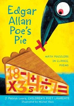 Edgar Allan Poe's Pie - J. Patrick Lewis; Michael Slack (Illustrator)