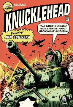 Knucklehead: Tall Tales & Mostly True Stories of Growing Up Scieszka - Jon Scieszka