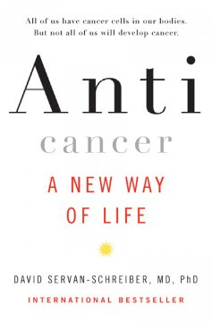 Anticancer: A New Way of Life - David Servan-Schreiber