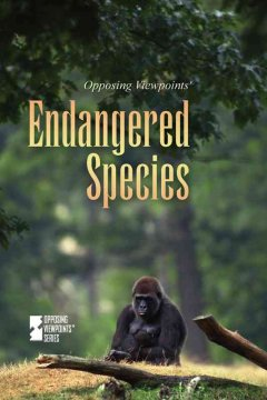 Endangered Species: Opposing Viewpoints - Greenhaven Press, 2008