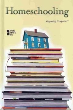 Homeschooling (Opposing Viewpoints) - Greenhaven Press