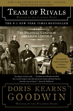 Team of Rivals: the Political Genius of Abraham Lincoln - Doris Goodwin