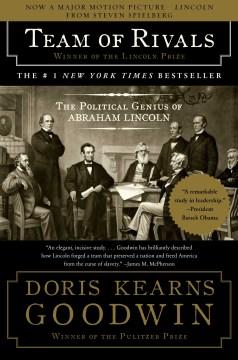 Team of Rivals: the Political Genius of Abraham Lincoln - Doris Goodwin
