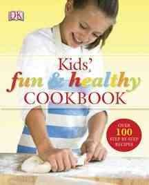Kids' Fun & Healthy Cookbook - Nicola Graimes