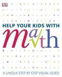 Help Your Kids With Math: A Uniques Step-by-Step Visual Guide