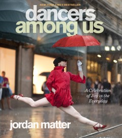 Dancers Among Us - Jordan Matter