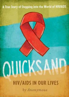 Quicksand: HIV/AIDS in Our World - Anonymous