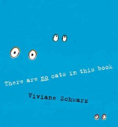 There Are No Cats in this Book - Viviane Schwarz