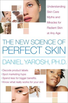 The New Science of Perfect Skin - Daniel B. Yarosh