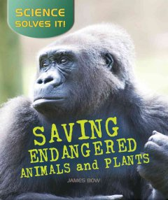 Saving Endangered Plants & Animals - James Bow