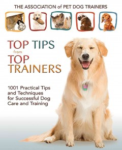 The Association of Pet Dog Trainers' Top Tips from Top Trainers