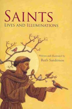 Saints: Lives and Illuminations - Ruth Sanderson