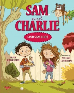 Sam and Charlie (series) (Ages 6-8) - Leslie Kimmelman