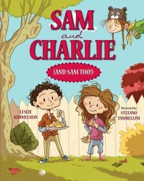 Sam and Charlie (series) (Ages 6-8) - Leslie Kimmelman