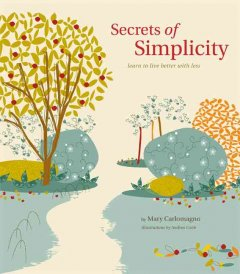 Secrets of Simplicity - Mary Carlomagno
