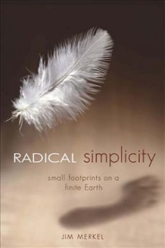 Radical Simplicity - Jim Merkel; Vicki Robin (Foreword by)