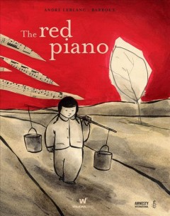 The Red Piano - Andre Leblanc; Barroux (Illustrator); Justine Werner (Translator)