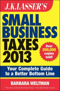 J. K. Lasser's Small Business Taxes 2013 - Barbara Weltman