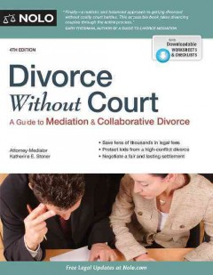 Divorce without court : a guide to mediation & collaborative divorce  - Katherine E Stoner