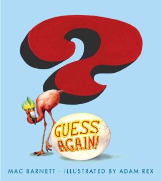Guess Again! - Mac Barnett