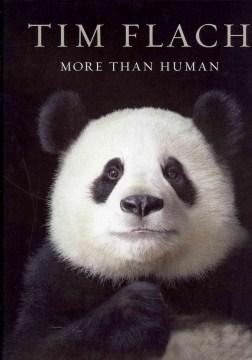 More Than Human - Tim Flach