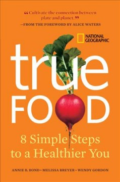True Food: 8 Simple Steps to a Heathier You - Annie Berthold-Bond