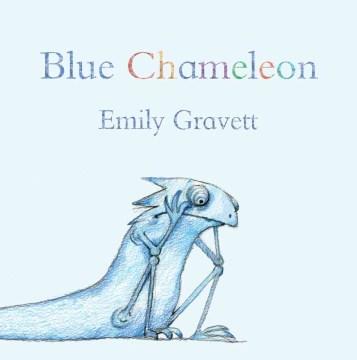Blue Chameleon - Emily Gravett