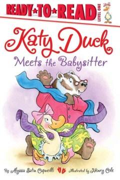 Katy Duck Meets the Babysitter - Alyssa Satin Capucilli