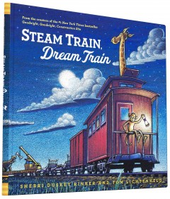 Steam Train, Dream Train - Sherri Duskey Rinker