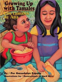 Growing Up with Tamales; Creciendo con tamales