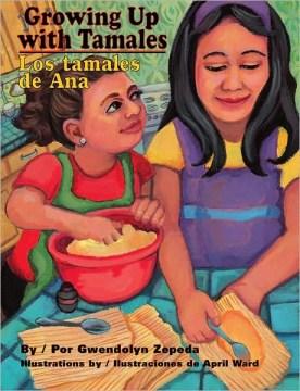 Growing Up with Tamales; Creciendo con tamales